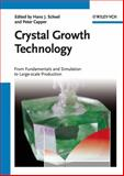 Crystal Growth Technology : From Fundamentals and Simulation to Large-Scale Production, Scheel, Hans J. and Capper, Peter, 3527317627