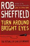 Turn Around Bright Eyes, Robert J. Sheffield, 0062207628