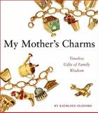 My Mother's Charms, Kathleen Oldford, 0062517627