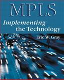 MPLS : Implementing the Technology, Gray, Eric, 0201657627