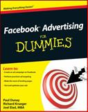 Facebook Advertising for Dummies, Paul Dunay and Richard Krueger, 0470637625
