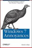 Windows 7 Annoyances : Tools and Techniques to Improve Your Windows 7 Experience, Karp, David A., 0596157622