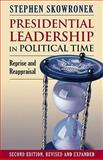 Presidential Leadership in Political Time, Skowronek, Stephen, 0700617620
