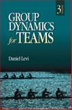 Group Dynamics for Teams, Daniel J. (Jay) Levi, 1412977622