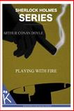 Playing with Fire, Arthur Conan Doyle, 1499347626