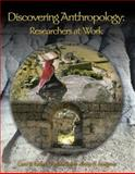 Discovering Anthropology : Researchers at Work: Anthropology, Ember, Carol R. and Ember, Melvin, 013227762X