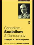 Capitalism, Socialism and Democracy, Joseph Alois Schumpeter, 0415107628