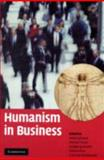 Humanism in Business, , 0521727626