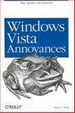 Windows Vista Annoyances : Tips, Secrets, and Solutions, Karp, David A., 0596527624
