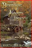 The Bewitching of Amoretta Ipswich, Marcia Lynn McClure, 0988427621