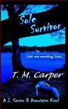 Sole Survivor: a J. Carter and Associates Novel, T. M. Carper, 1492307629
