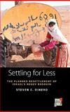 Settling for Less : The Planned Resettlement of Israel's Negev Bedouin, Dinero, Steven C., 1845457625