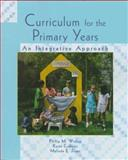 Curriculum for the Primary Years : An Integrative Approach, Wishon, Philip M. and Crabtree, Karen, 0024287628