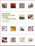Apparel Production Terms and Processes, Janace Bubonia-Clarke, 1563677628