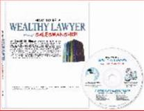 How to Be a Wealthy Lawyer Through Salesmanship!, Singer, Gerald M., 1584777621