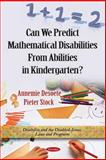 Can We Predict Mathematical Disabilities from Abilities in Kindergarten?, Desoete, Annemie and Stock, Pieter, 1616687622