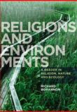 Religions and Environments : A Reader in Religion, Nature and Ecology, , 1780937628