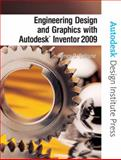 Engineering Design and Graphics with Autodesk Inventor 2009, Bethune, James D. and AutoDesk Press Staff, 0135157625