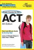 Crash Course for the ACT, 4th Edition, Princeton Review, 0375427627
