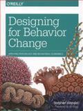 Designing for Behavior Change : Applying Psychology and Behavioral Economics, Wendel, Stephen, 1449367623
