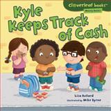 Kyle Keeps Track of Cash, Lisa Bullard, 1467707627