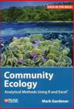 Community Ecology : Analytical Methods Using R and Excel, Gardener, Mark, 1907807624
