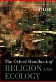 The Oxford Handbook of Religion and Ecology, Roger S. Gottlieb, 0199747628