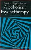 Practical Approaches to Alcoholism Psychotherapy, , 0306417626
