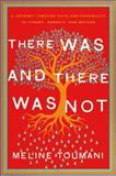 There Was and There Was Not, Meline Toumani, 0805097627