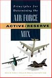 Principles for Determining the Air Force Active/Reserve Mix, Albert A. Robbert and Cynthia Cook, 083302762X