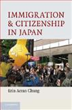 Immigration and Citizenship in Japan, Chung, Erin Aeran, 1107637627