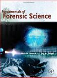 Fundamentals of Forensic Science, Houck, Max M. and Siegel, Jay A., 0123567629