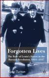 Forgotten Lives : The Role of Lenin's Sisters in the Russian Revolution, 1864-1937, Turton, Katy, 0230007627