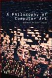 A Philosophy of Computer Art, Lopes, Dominic, 0415547628
