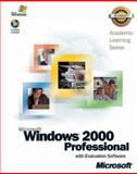 ALS Microsoft Windows 2000 Professional with Evaluation Software, Microsoft Official Academic Course Staff, 0470067624