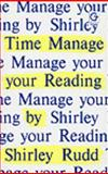 Time Manage Your Reading, Shirley Rudd, 0566027623