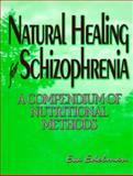 Natural Healing for Schizophrenia : A Compendium of Nutritional Methods, Edelman, Eva, 0965097625