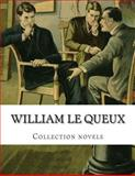 William le Queux, Collection Novels, William Le Queux, 150065762X