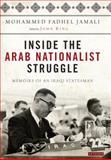 Inside the Arab Nationalist Struggle : Memoirs of an Iraqi Statesman, Jamali, Mohammed Fadhel, 1850437629