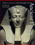The Princeton Dictionary of Ancient Egypt, Shaw, Ian and Nicholson, Paul, 0691137625