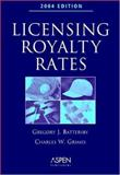 Licensing Royalty Rates, 2004, Battersby, Gregory J. and Grimes, Charles W., 0735547629