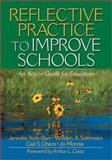 Reflective Practice to Improve Schools 9780761977629