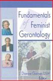 Fundamentals of Feminist Gerontology 9780789007629