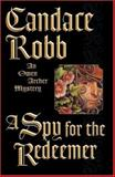 A Spy for the Redeemer, Candace Robb, 0892967625