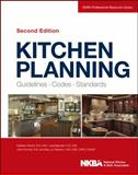 Kitchen Planning : Guidelines, Codes, Standards, NKBA, 1118367626