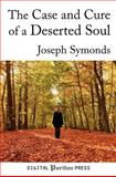 The Case and Cure of a Deserted Soul, Joseph Symonds, 1467917621
