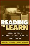 Reading to Learn : Lessons from Exemplary Fourth-Grade Classrooms, Allington, Richard L. and Johnston, Peter H., 1572307625