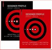 Designer Profile 2012/13. 2 Bände : Industrial and Exhibition Design & Graphic and Multimedia Design, , 3034607628