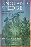 England on Edge : Crisis and Revolution 1640-1642, Cressy, David, 0199237638