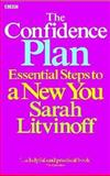 The Confidence Plan : Essential Steps to a New You, Livintoff, Sarah, 0563487631